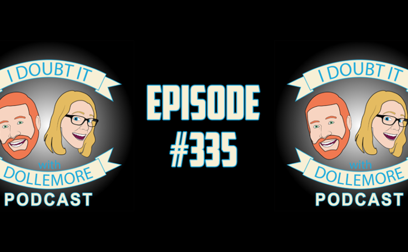 "#335 – ""Mumbling & Bank Robbing, Mueller Developments, North Korea, DACA, Betsy DeVos, and Trump's Giant Hands!"""