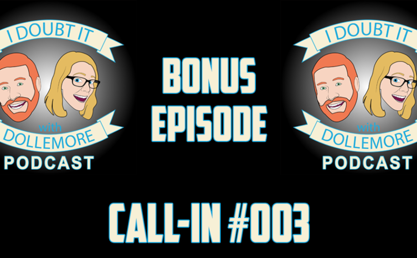 "#BONUS – ""Call-in Episode #003"""