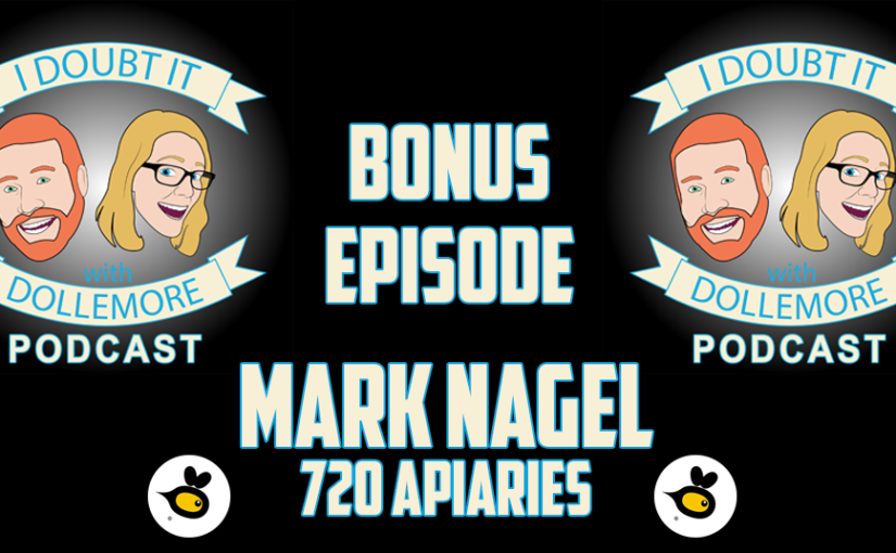 "#BONUS – ""Mark Nagel from 720 Apiaries on Beekeeping."""