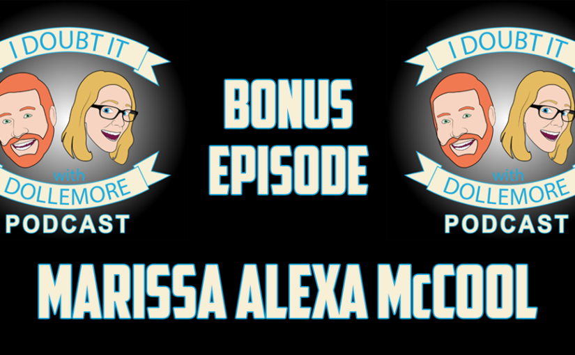 "#BONUS – ""Marissa Alexa McCool from Inciting Incident Podcast."""
