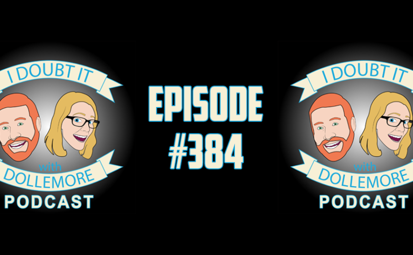 "#384 – ""#ThirdEpisode, English Accents, Awkward Man Hugs, Russia Investigation, and Trump Affairs."""