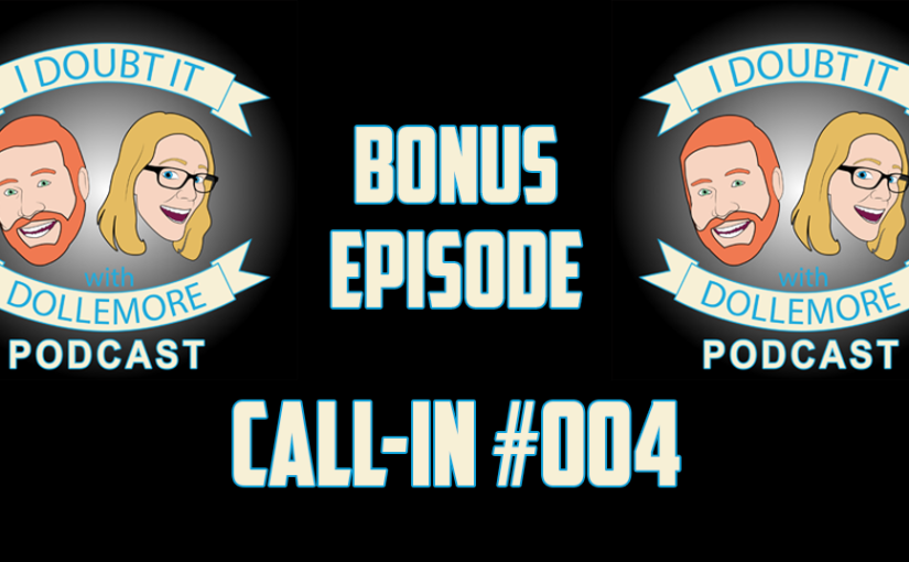 "BONUS #061– ""Call-in Episode #004"""