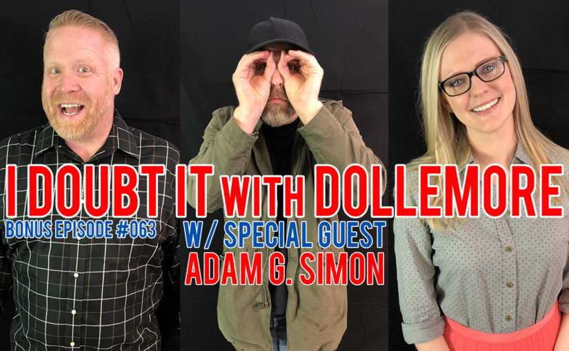 "BONUS #063 – ""Adam G. Simon Returns!"""