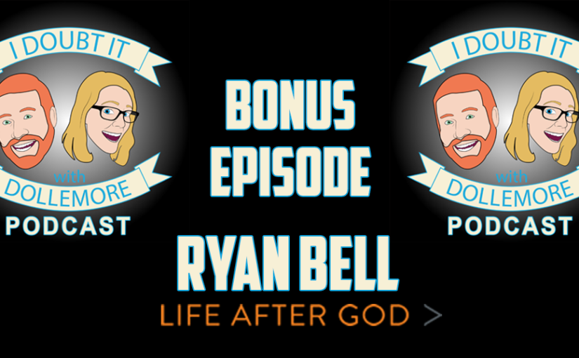 "BONUS #065 – ""Ryan Bell from Life After God podcast."""