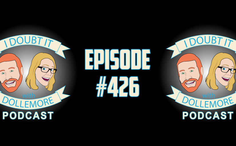 "#426 – ""Kylie Jenner Crick Neck, Trump Leaving NATO in Tatters, and Takin' Care of Biz featuring Sacha Baron Cohen."""