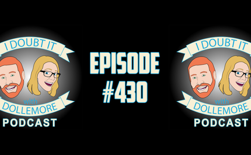 "#430 – ""Onslaught of Encouragement, Forgiven Trump Supporters?, Sarah Huckabee Sanders vs. The Press, Cohen-Trump Tapes, and Unskilled Carter Page."""