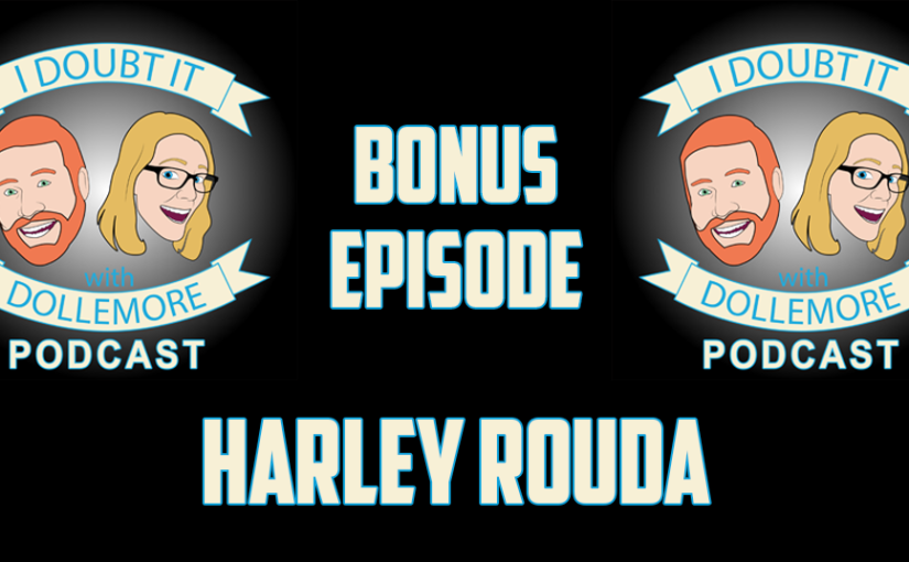 "BONUS #070 – ""Harley Rouda for Congress, Round 3! #FlipThe48th"""